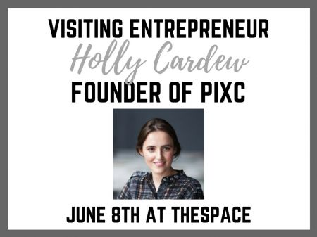 Visiting Entrepreneur –Holly Cardew Founder of Pixccom shares their story